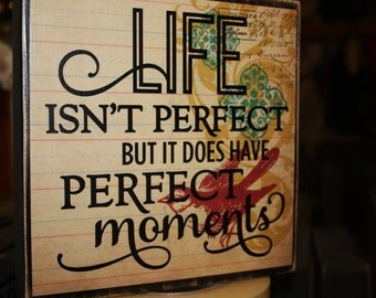 Life isn't Perfect But if does have perfect moments