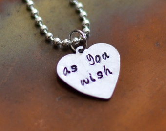 As You Wish - Princess Bride movie quote on heart - hand stamped
