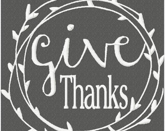 Machine Embroidery File - GIVE Thanks Instant Download