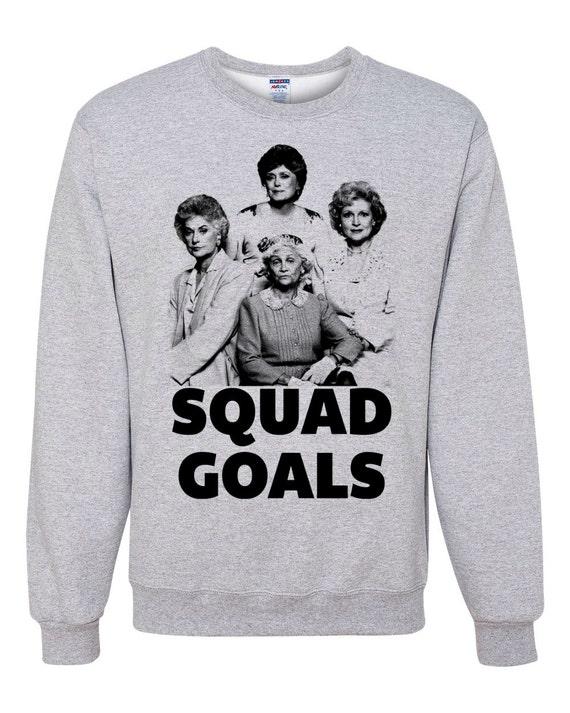 Golden Girls Squad Goals Unisex Sweatshirts Women's