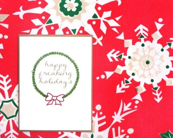 Happy Freaking Holidays Card.