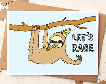 Funny Friend Card - Sloth Card - Funny Birthday Card - Birthday For Him - Sarcastic Cards - Best Friend Card - Humour - Lets Rage
