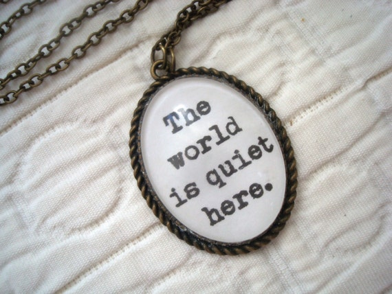 The World Is Quiet Here necklace - 64.9KB