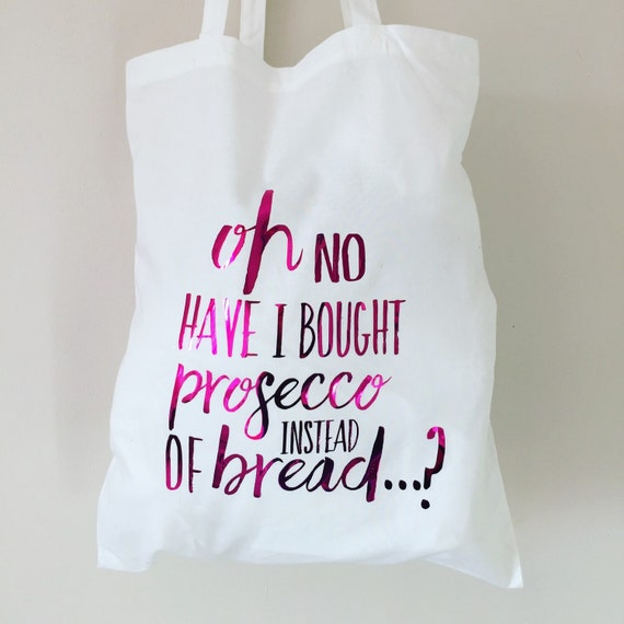 Items similar to Have i bought prosecco instead of bread white and ...