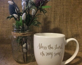 15 oz Bistro Mug || Bless the Lord, Oh my Soul || Great Gift!