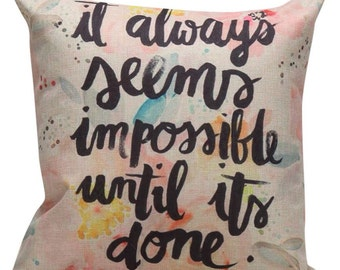 It always seems impossible until its done - Pillow Cover