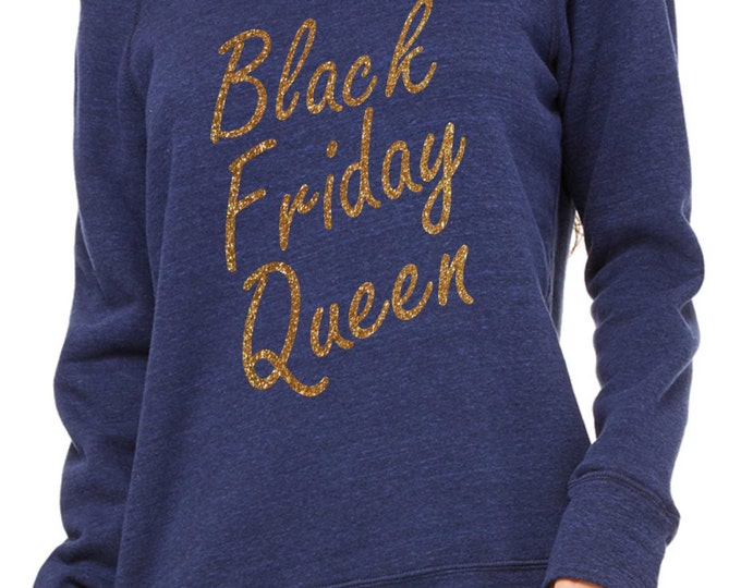 Black Friday Queen Sweatshirt. ladies overiszed Comfy shirt .  Oversized pullover, off the shoulder, slouchy, wide neck pullover