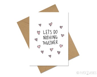 Funny Love Card - Let's Do Nothing Together
