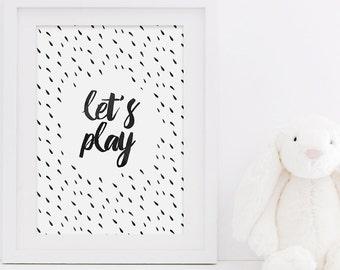 Let's Play Print - Children's Bedroom Print - Art for Kids - Monochrome Print - Nursery Print - Play Room Print - Boys Print - Girls Print