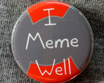 "I Meme Well - 1.25"" Pinback Button"