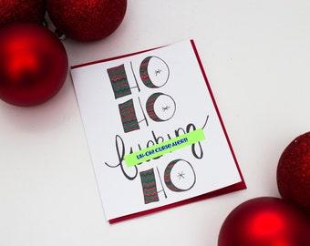 Mature Humor Holiday Card, Funny Holiday Card, Adult Christmas card, Ho ho F***ing Ho