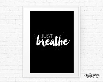 Just Breathe Typography Ink Splatter Digital Wall Art Print