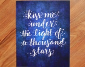 Kiss Me Under the Light of 1000 Stars Print