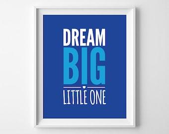 Dream Big Little One Print, Boys Nursery Art, Boys Room Decor, Printable Dream Big Little One Print, Boys Nursery Art, Instant Download