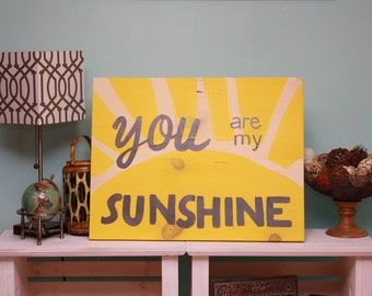 You Are My Sunshine Hand Painted Wood Sign