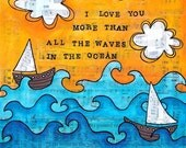 I Love You More than all the Waves in the Ocean matted print of mixed media 8x8 matted for 12x12 frame free ship in US