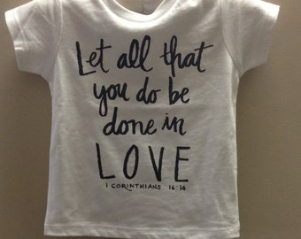 Let all that you do be done in Love-  Black T Shirt