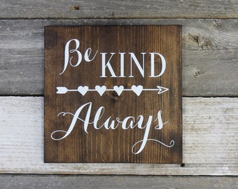 "Inspirational Rustic Hand Painted Wood Sign ""Be Kind Always""  - 9.25""x9.25"""