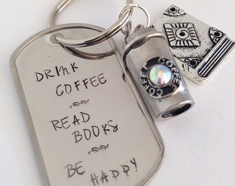 Drink Coffee Read Books Be Happy Hand Stamped Keychain