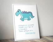 Dinosaur Print, Always be...