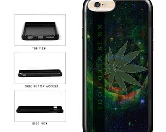 Funny Kk Is Weed Fool - iPhone 4 4s 5 5s 5c 6 6s 6 Plus 7 6s Plus iPod Touch