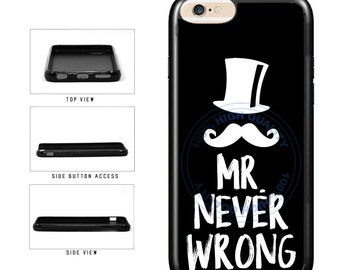 Mr. Never Wrong - iPhone 4 4s 5 5s 5c 6 6s 6 Plus 6s Plus iPod Touch