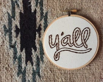 Y'all Embroidery Quote Hoop Art in 4 Inch Hoop - Texas Art - Southwestern Decor - Wall Hanging - Home Decor - Southern - Texan - Wall Art