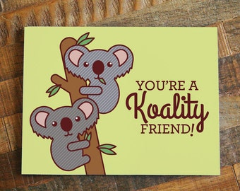 "Funny Friendship Card ""Koality Friend"" - pun card, card for friend, animal card, birthday card, funny thank you card, cute friendship card"