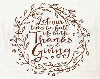 Let our lives be full of both Thanks and Giving,  WallVinylart, wall decal, Vinyl Decal, Vinyl lettering, Wall decor, Thanksgiving