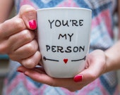You're My Person Mug - Husband Gift - Anniversary Gift For Men - Personalized Boyfriend Gift - Coffee Mug - Hubby