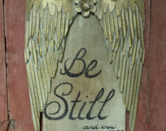 Barnwood Sign...Be Still and know...Beautiful Gold Angel Wings