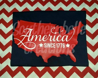 America Since 1776 Shirt * Memorial Day * 4th of July * Labor Day * Red White and Blue Shirts
