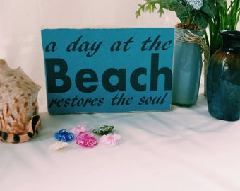 Wooden beach sign, a day at the beach restores the soul, beach decor, inspirational quote, signs with quotes