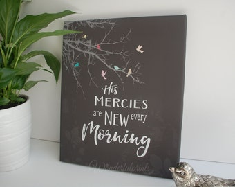 His Mercies Are New Every Morning / Lamentations 3:22-23 / Christian Art / Scripture Art / Bible Verse Wall Art /