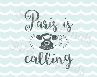 Paris is calling. SVG file for Cricut Explore and more! So Fun!