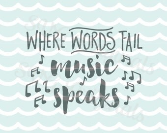 Inspirational SVG Where words fail music speaks SVG vector File. Music quote art. Music Inspirational Cricut Explore and more! So many uses!