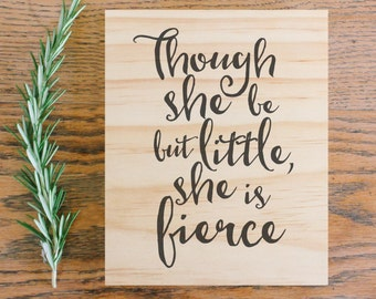 Nursery wall art, Though She Be But Little, She is Fierce wooden wall art.  Girls room decor, Kids room art sign print shakespeare quote