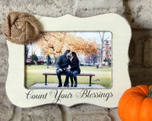 Count Your Blessings Frame Thanksgiving Decor Thankful Decor Picture Frame 4x6 Picture Frame Distressed Photo Frame 4x6 Thankful Grateful