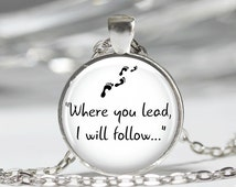 """Gilmore Girls """"Where you lead..."""" Pendant Necklace or Keychain"""