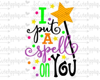SVG, DXF, EPS cutting file, I put a spell on you, spooky svg, Halloween svg, socuteappliques, silhouette file, cameo file, scrapbooking file