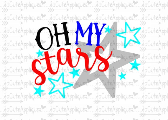 Oh My Stars 4th Of July Svg Socuteappliques Silhouette