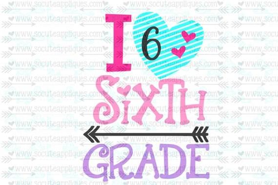 Svg Dxf Eps I Love 6th Grade Svg 1st Day Of School
