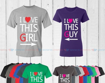 I Love This Girl  & I Love This Guy - Matching Couple Shirts - His and Her T-Shirts - Love Tees