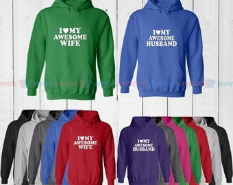 I Love My Awesome Wife & I Love My Awesome Husband - Matching Couple Hoodie - His and Her Hoodies - Love Sweaters