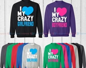 I Love My Crazy Girlfriend & I Love My Crazy Boyfriend - Matching Couple Sweatshirt - His and Her Sweatshirts - Love Sweaters