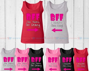 BFF She Thinks I'm Crazy & I Know She is Crazy - Best Friend Forever Matching Tank Top - BFF Tank Tops