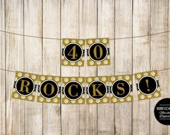 DIGITAL 40 ROCKS Birthday Banner, Forty Rocks Birthday Bunting, Adult 40th Birthday Party Decor, Gold Glitter Garland, Diy Instant Download