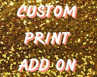 Custom Print Add On