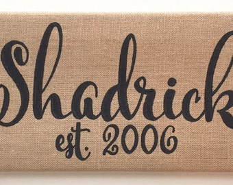 Personalized 8x16 stretched Burlap canvas