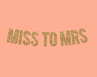 """Gold Sparkly """"MISS TO MRS"""" Banner - Digital Printable Instant Download"""